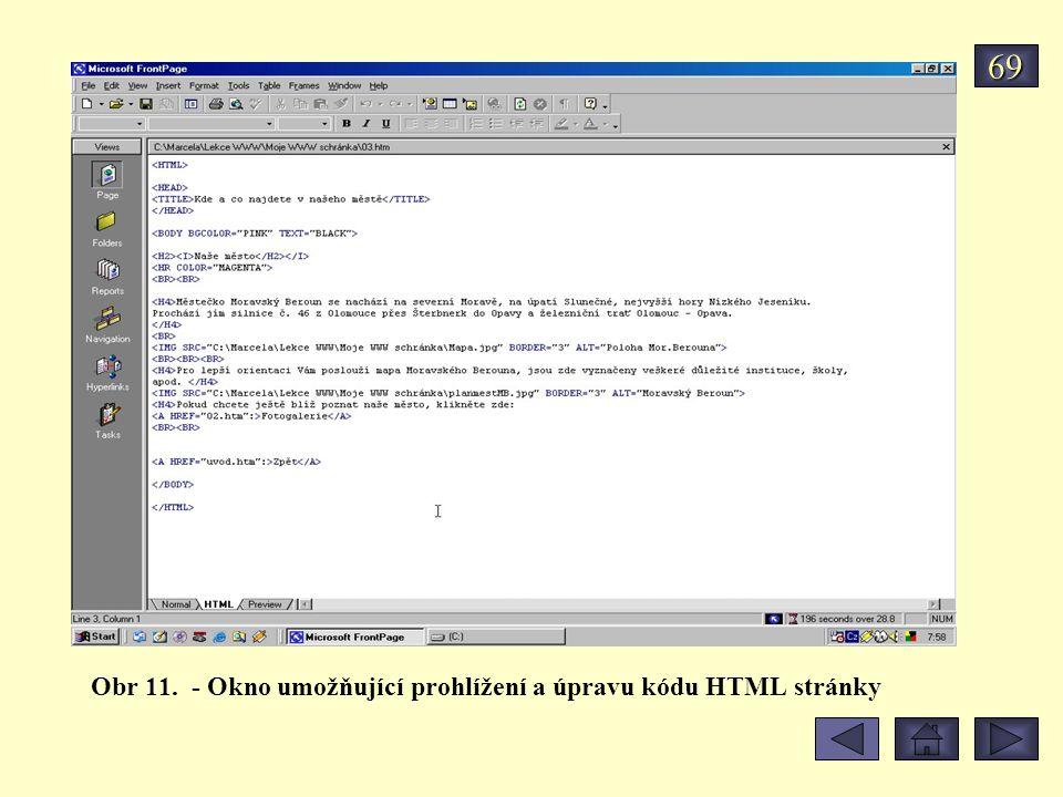 69 Obr 11. - Okno umožňující prohlížení a úpravu kódu HTML stránky