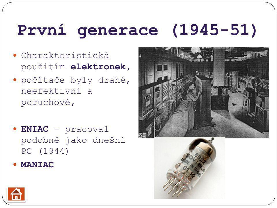 První generace (1945-51) Charakteristická použitím elektronek,