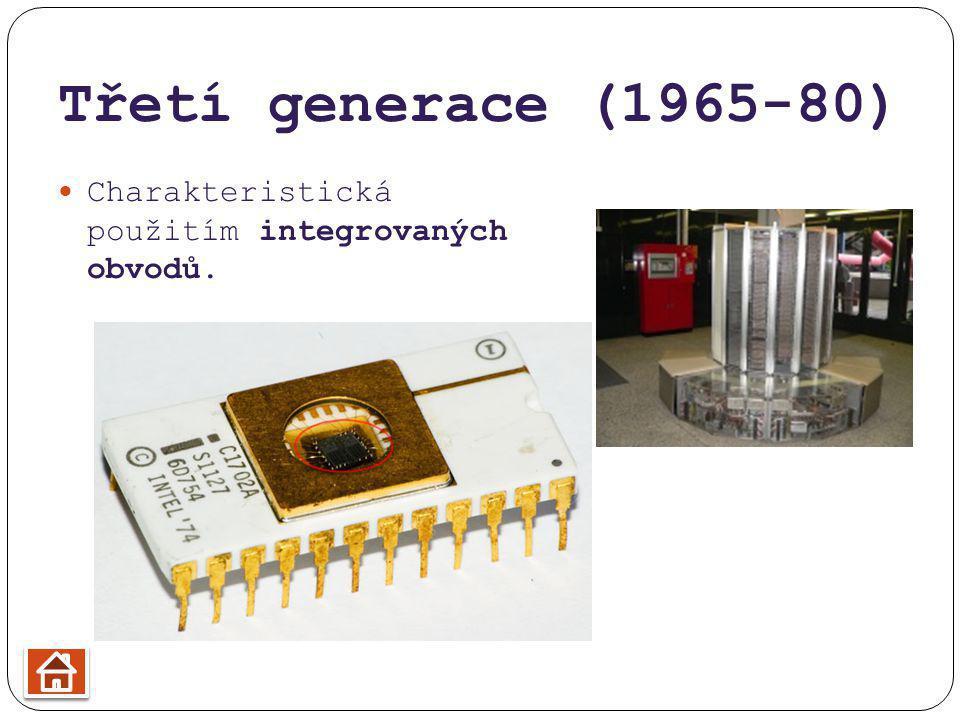 Třetí generace (1965-80) Charakteristická použitím integrovaných obvodů.