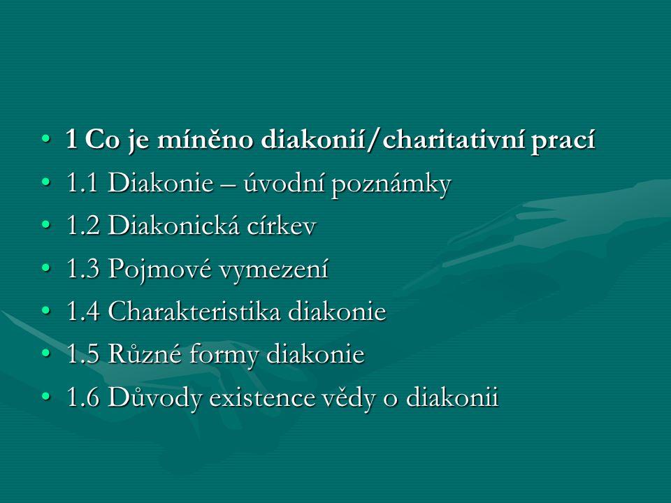 1 Co je míněno diakonií/charitativní prací