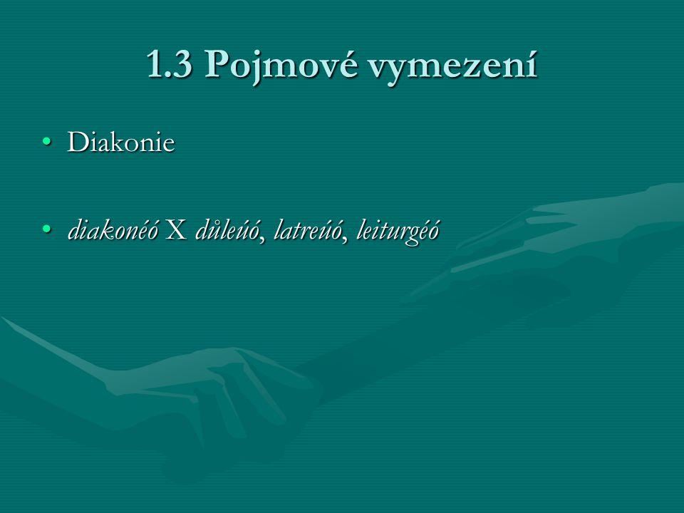 1.3 Pojmové vymezení Diakonie diakonéó X důleúó, latreúó, leiturgéó