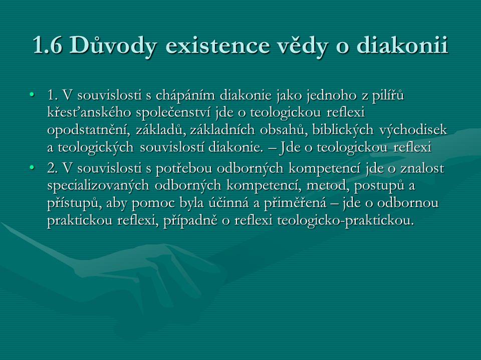 1.6 Důvody existence vědy o diakonii