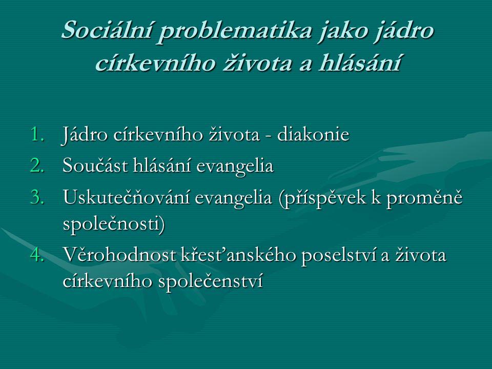 Sociální problematika jako jádro církevního života a hlásání