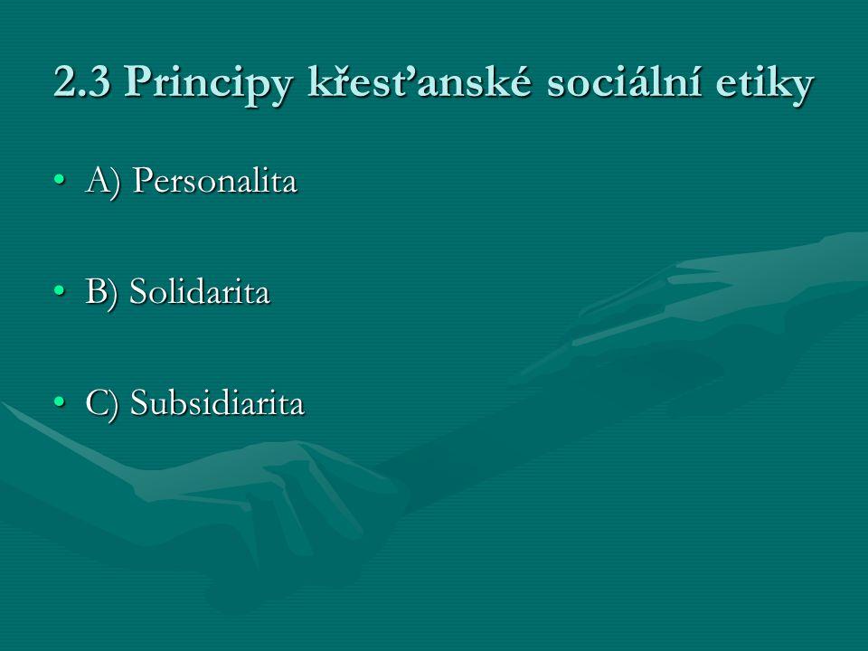 2.3 Principy křesťanské sociální etiky