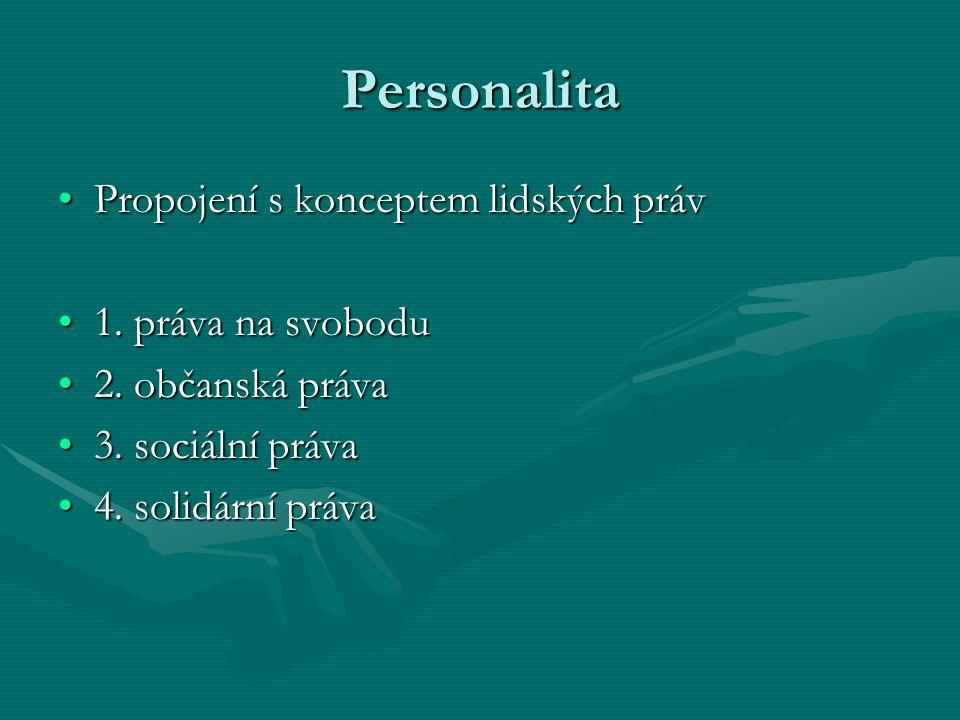 Personalita Propojení s konceptem lidských práv 1. práva na svobodu