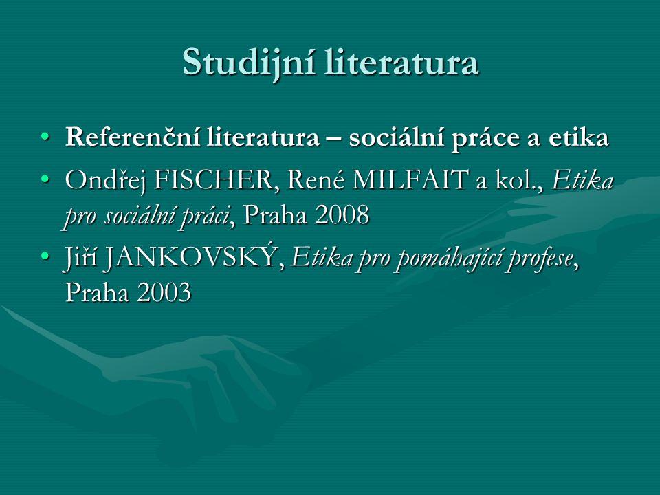 Studijní literatura Referenční literatura – sociální práce a etika