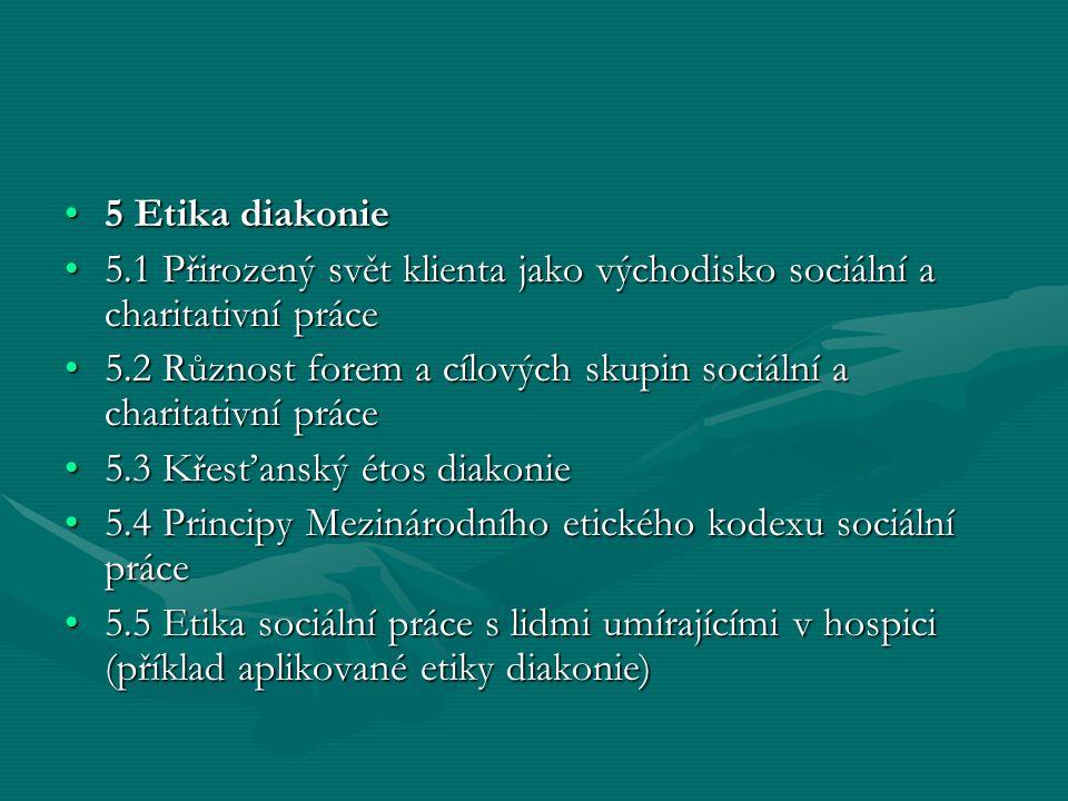 5 Etika diakonie 5.1 Přirozený svět klienta jako východisko sociální a charitativní práce.