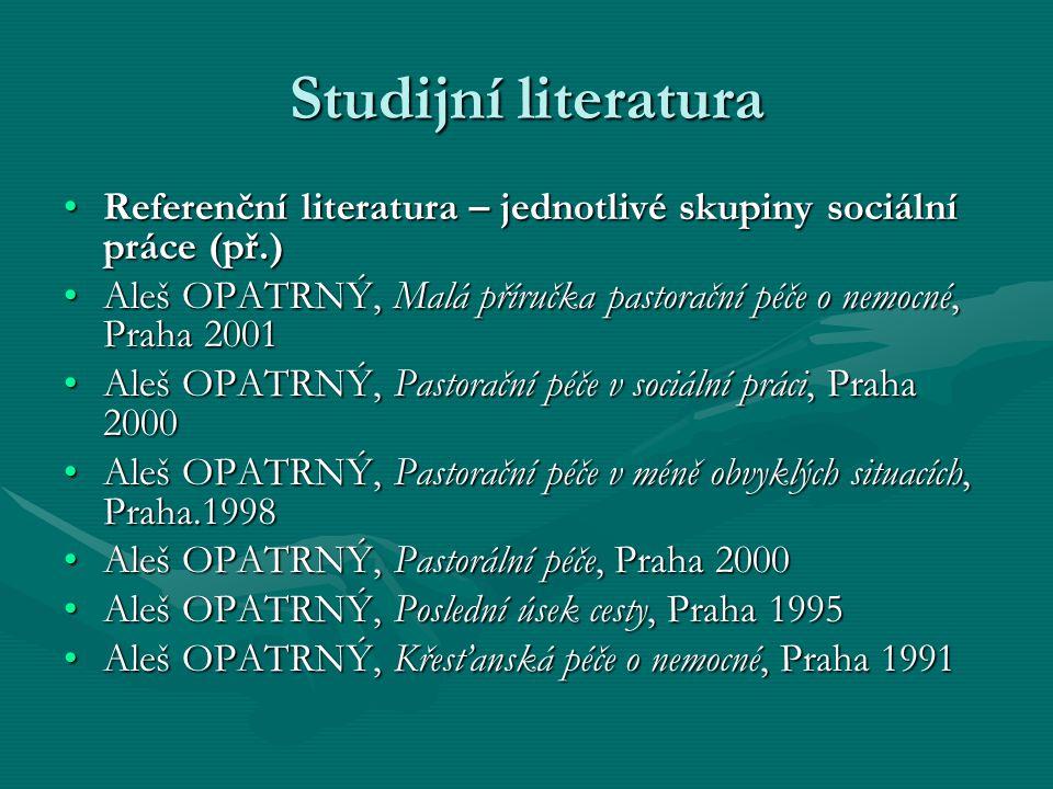 Studijní literatura Referenční literatura – jednotlivé skupiny sociální práce (př.)