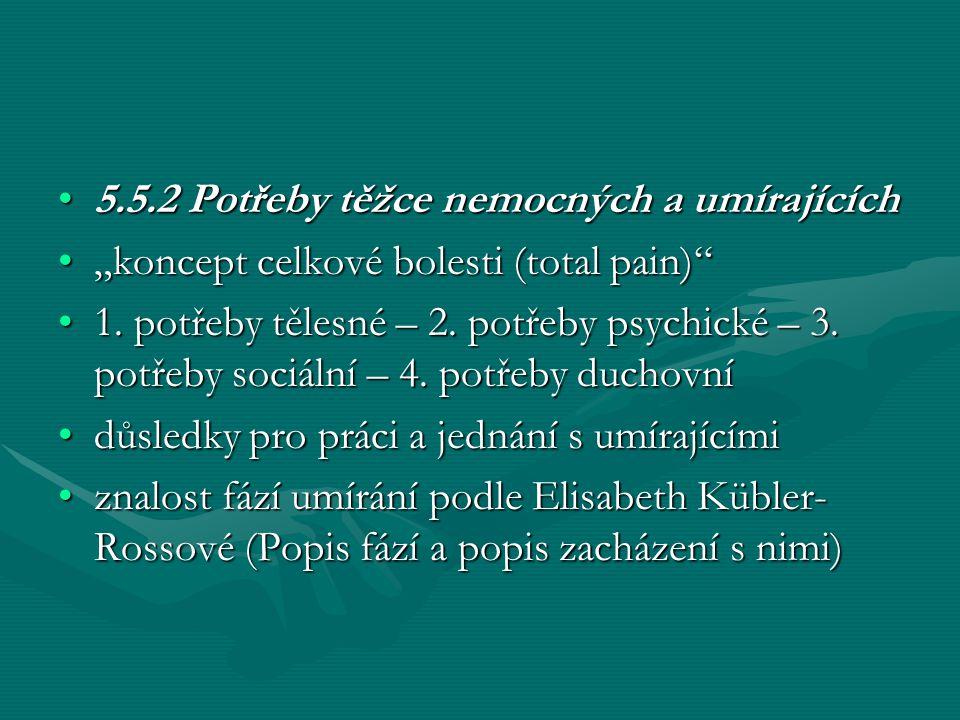 5.5.2 Potřeby těžce nemocných a umírajících