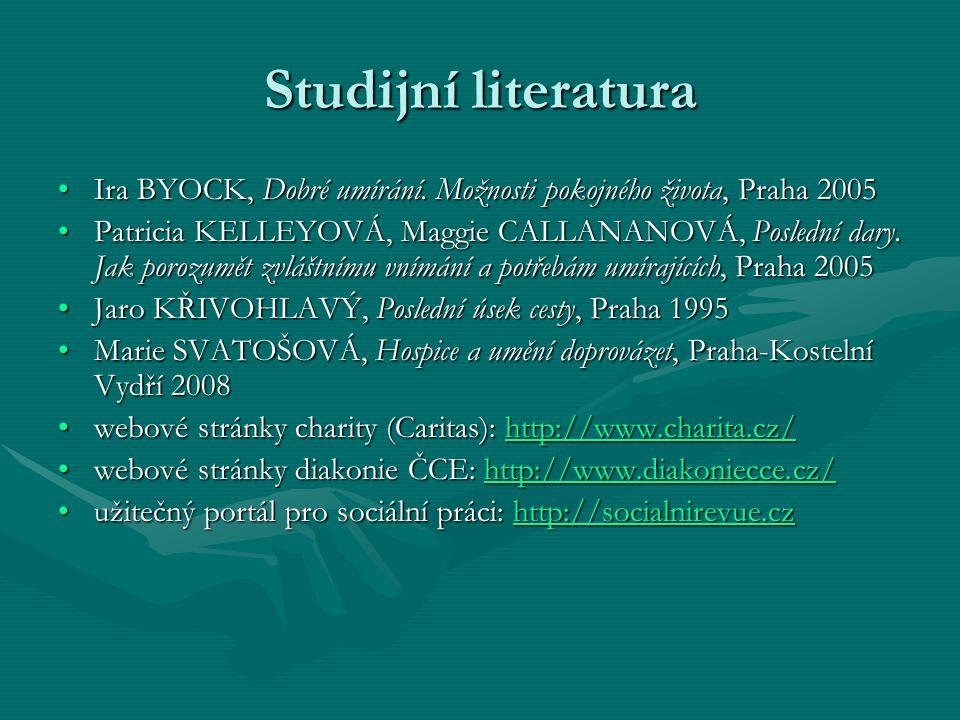 Studijní literatura Ira BYOCK, Dobré umírání. Možnosti pokojného života, Praha 2005.