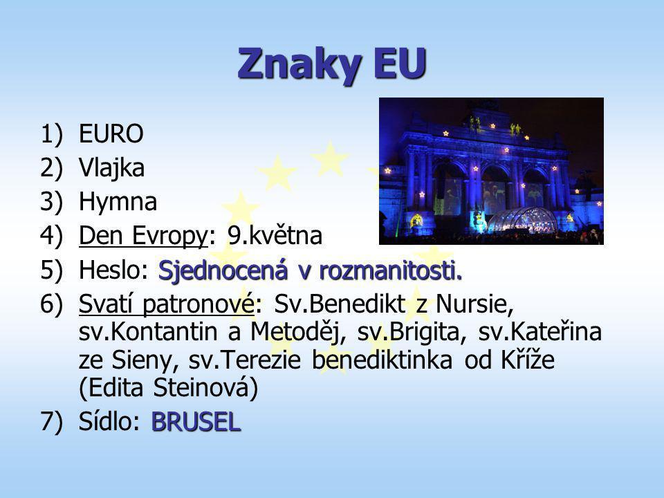 Znaky EU EURO Vlajka Hymna Den Evropy: 9.května