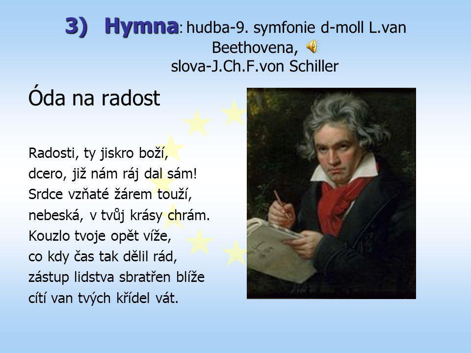 Hymna: hudba-9. symfonie d-moll L. van Beethovena, slova-J. Ch. F
