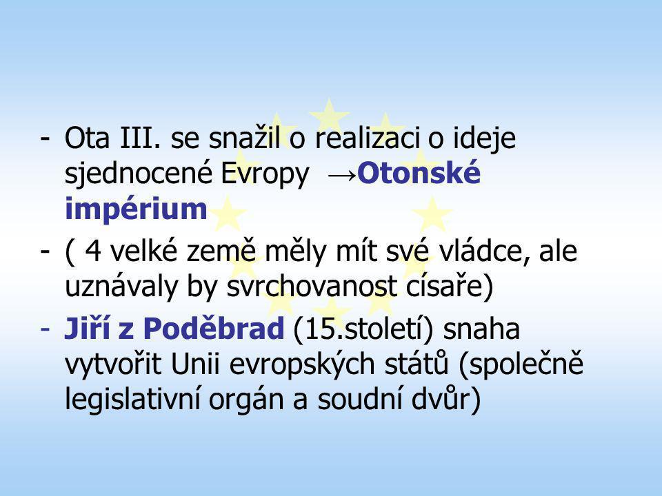 Ota III. se snažil o realizaci o ideje sjednocené Evropy →Otonské impérium