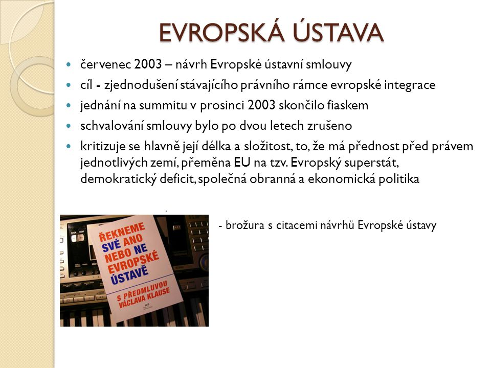 EVROPSKÁ ÚSTAVA červenec 2003 – návrh Evropské ústavní smlouvy