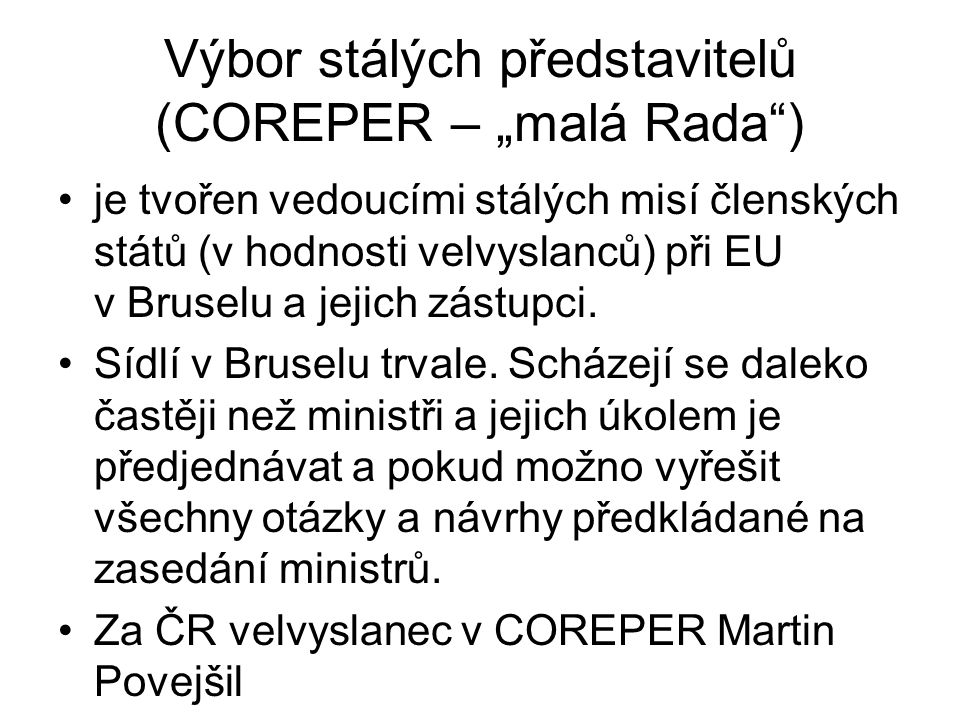 """Výbor stálých představitelů (COREPER – """"malá Rada )"""