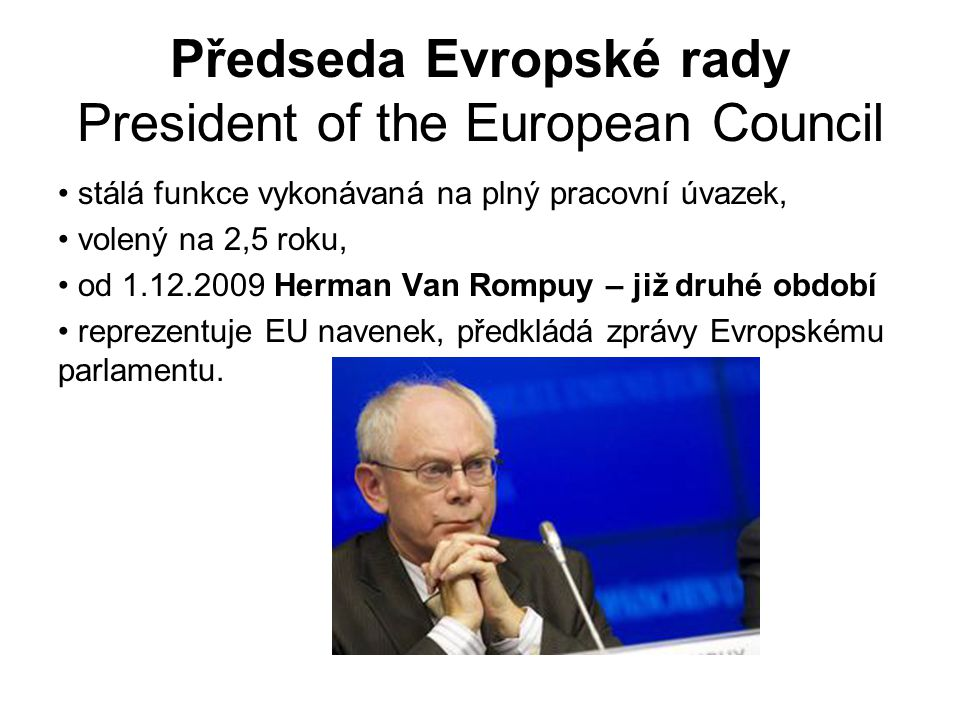 Předseda Evropské rady President of the European Council