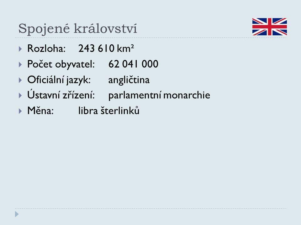 Spojené království Rozloha: 243 610 km² Počet obyvatel: 62 041 000