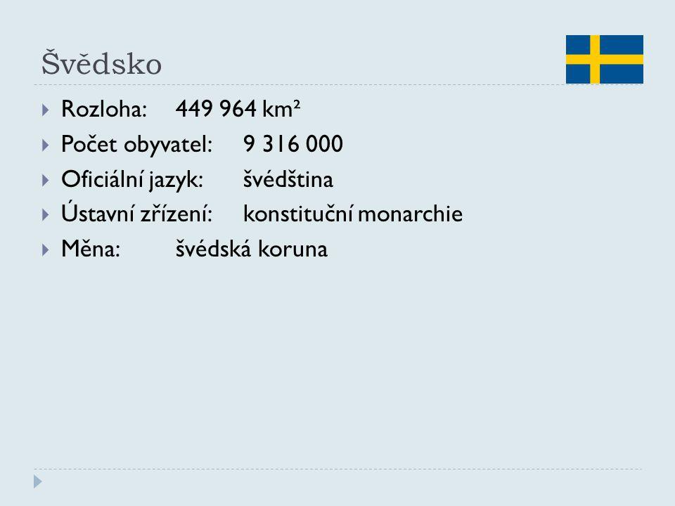 Švědsko Rozloha: 449 964 km² Počet obyvatel: 9 316 000