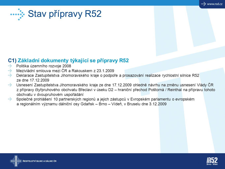 Stav přípravy R52 C1) Základní dokumenty týkající se přípravy R52