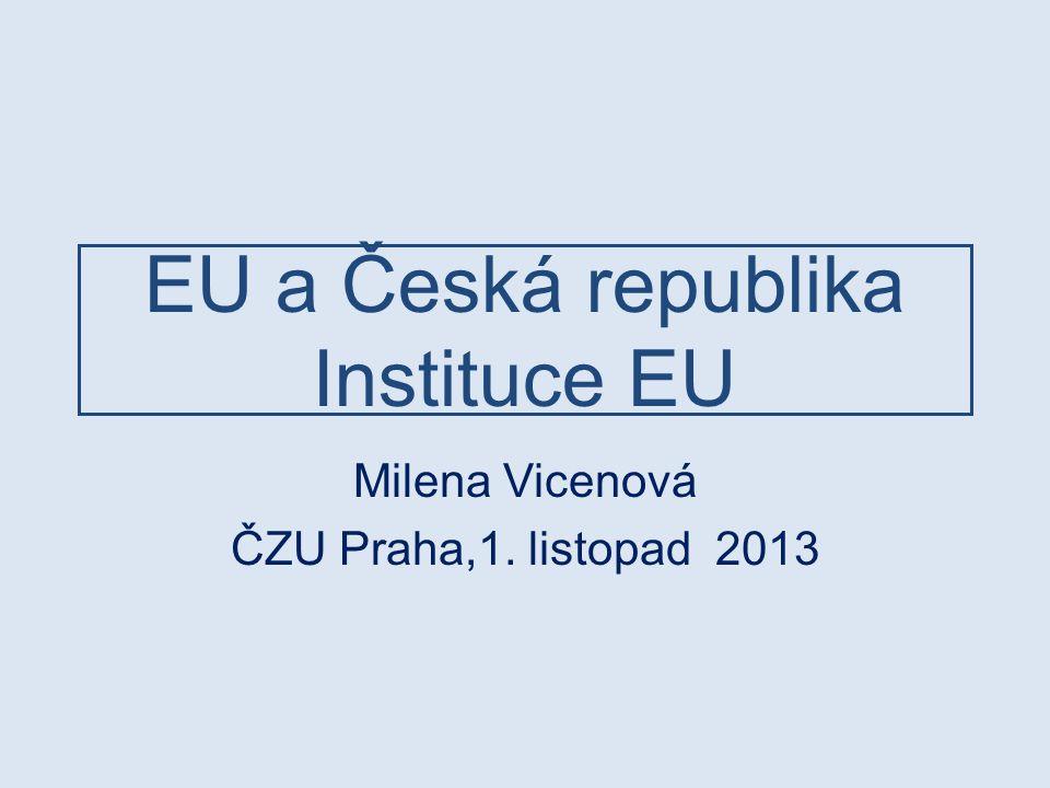 EU a Česká republika Instituce EU
