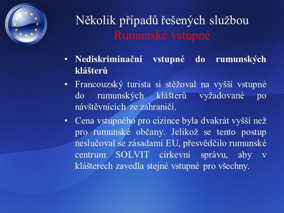 Několik případů řešených službou Rumunské vstupné