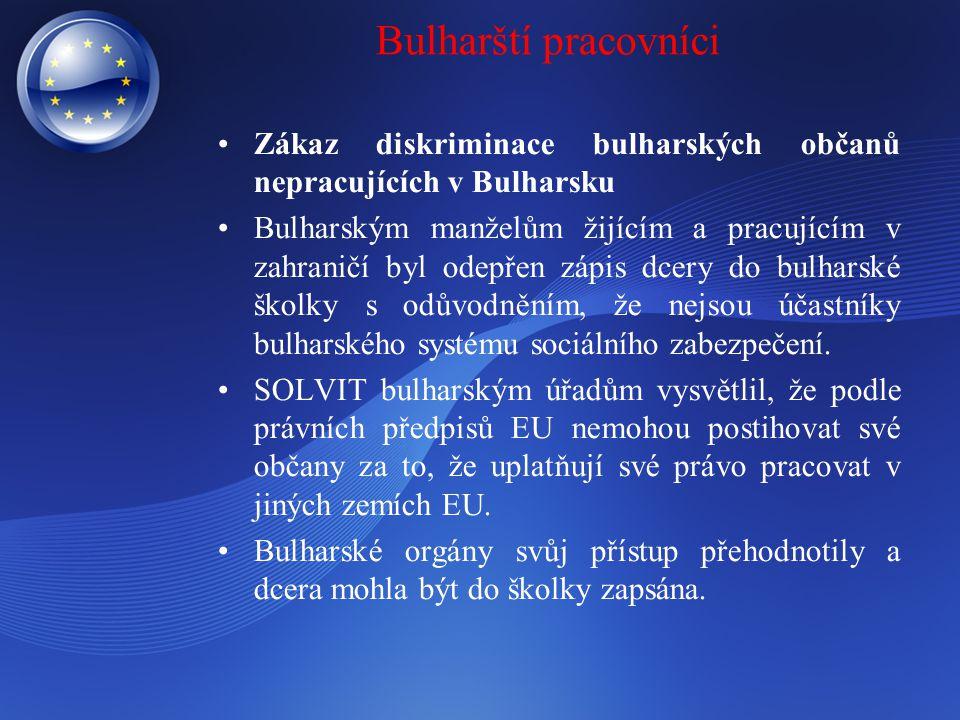 Bulharští pracovníci Zákaz diskriminace bulharských občanů nepracujících v Bulharsku.