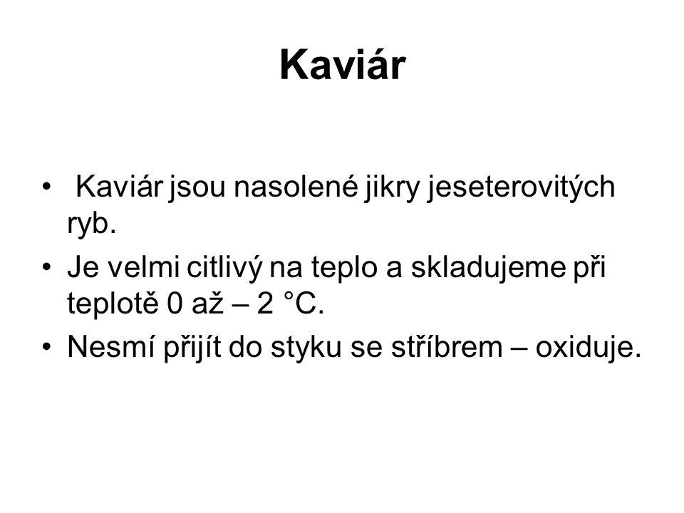 Kaviár Kaviár jsou nasolené jikry jeseterovitých ryb.