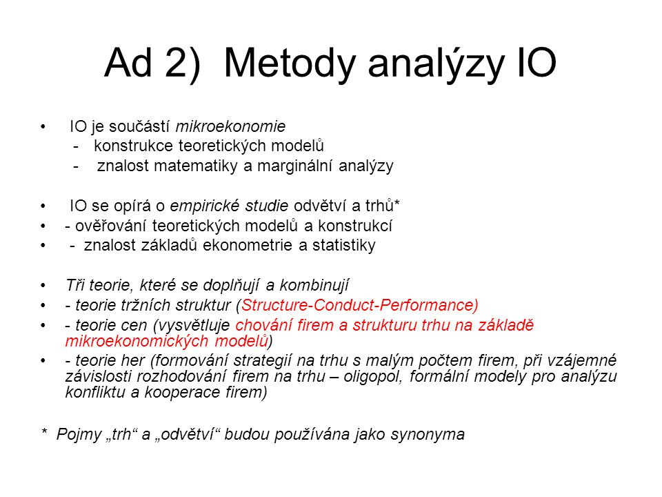 Ad 2) Metody analýzy IO IO je součástí mikroekonomie