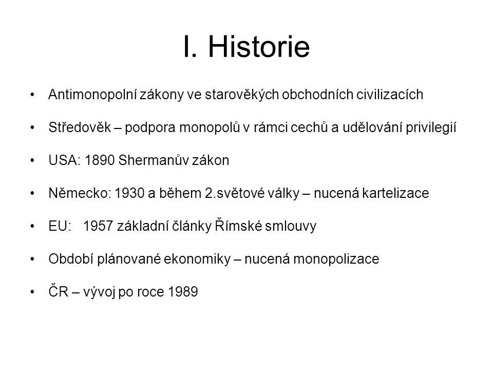 I. Historie Antimonopolní zákony ve starověkých obchodních civilizacích. Středověk – podpora monopolů v rámci cechů a udělování privilegií.