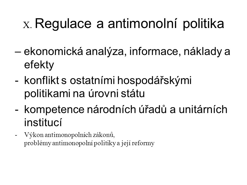 X. Regulace a antimonolní politika