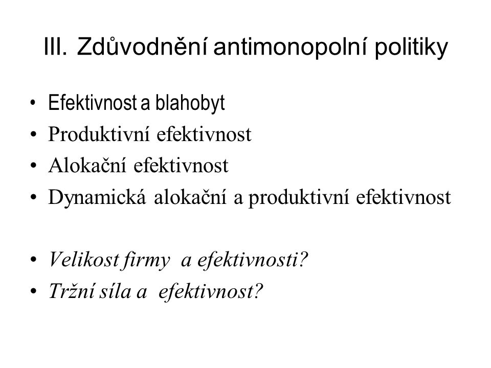 III. Zdůvodnění antimonopolní politiky