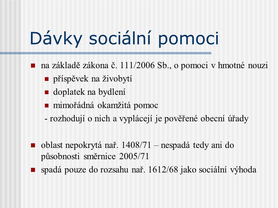 Dávky sociální pomoci na základě zákona č. 111/2006 Sb., o pomoci v hmotné nouzi. příspěvek na živobytí.