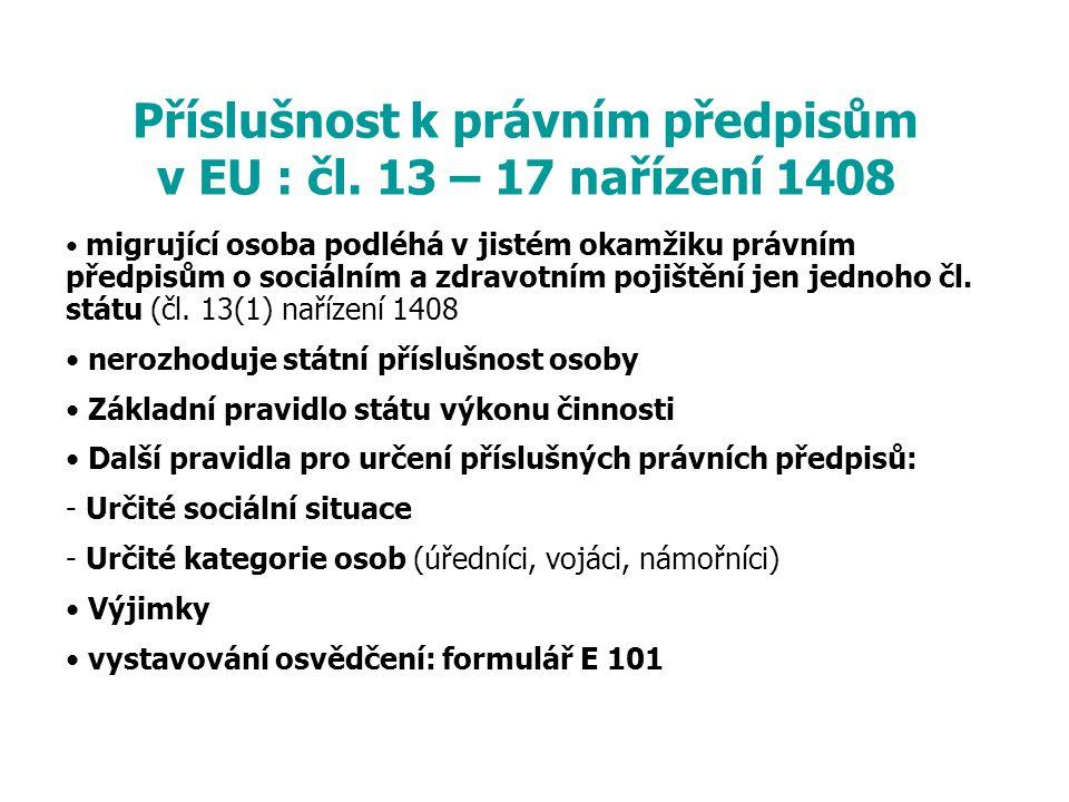 Příslušnost k právním předpisům v EU : čl. 13 – 17 nařízení 1408