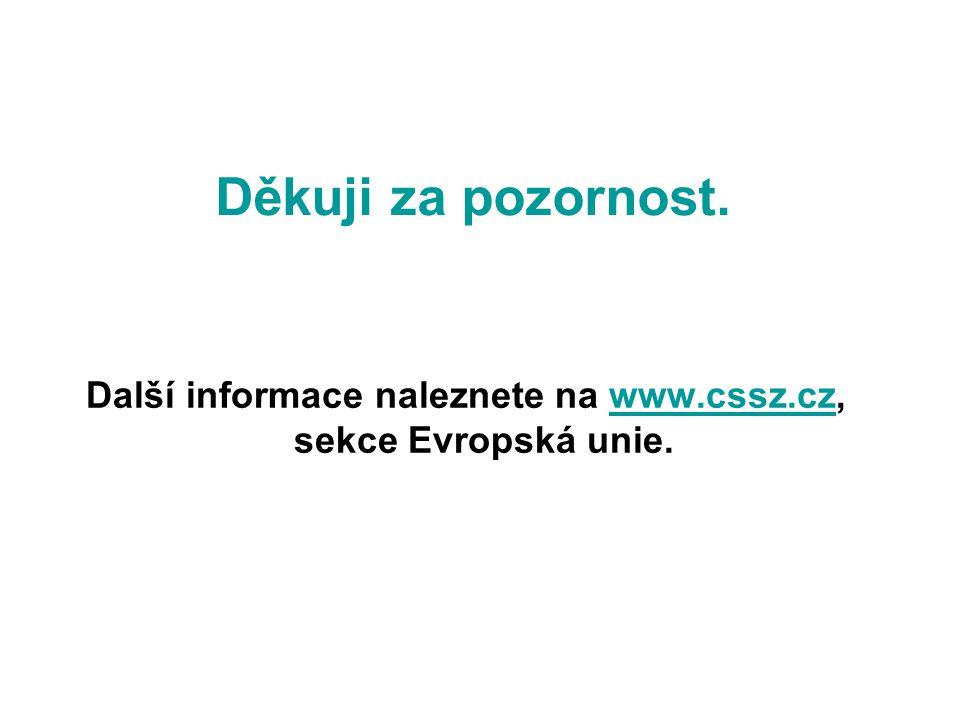 Další informace naleznete na www.cssz.cz, sekce Evropská unie.