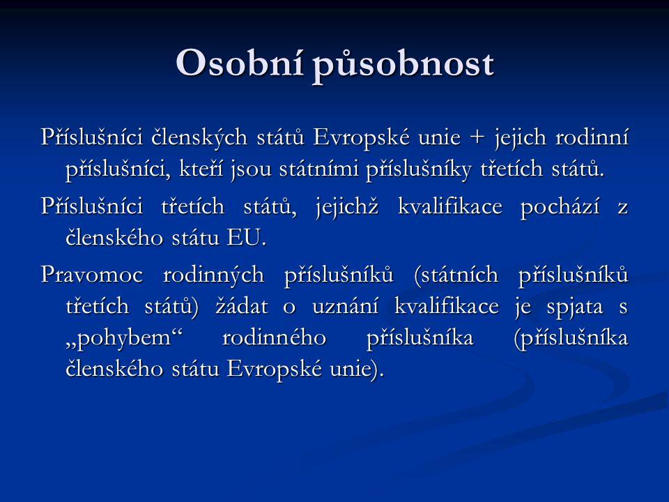 Osobní působnost Příslušníci členských států Evropské unie + jejich rodinní příslušníci, kteří jsou státními příslušníky třetích států.