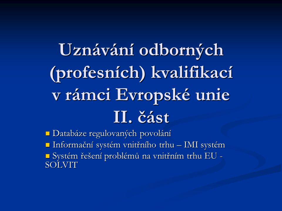 Uznávání odborných (profesních) kvalifikací v rámci Evropské unie II