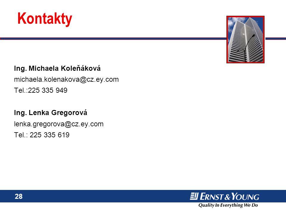 Kontakty Ing. Michaela Koleňáková michaela.kolenakova@cz.ey.com