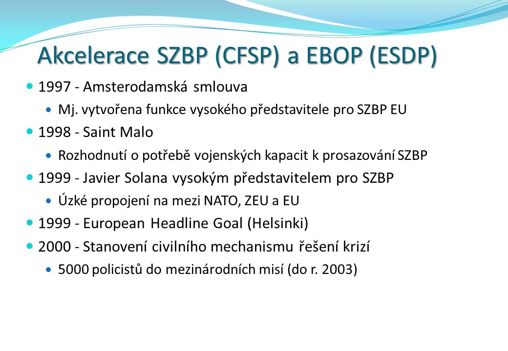 Akcelerace SZBP (CFSP) a EBOP (ESDP)