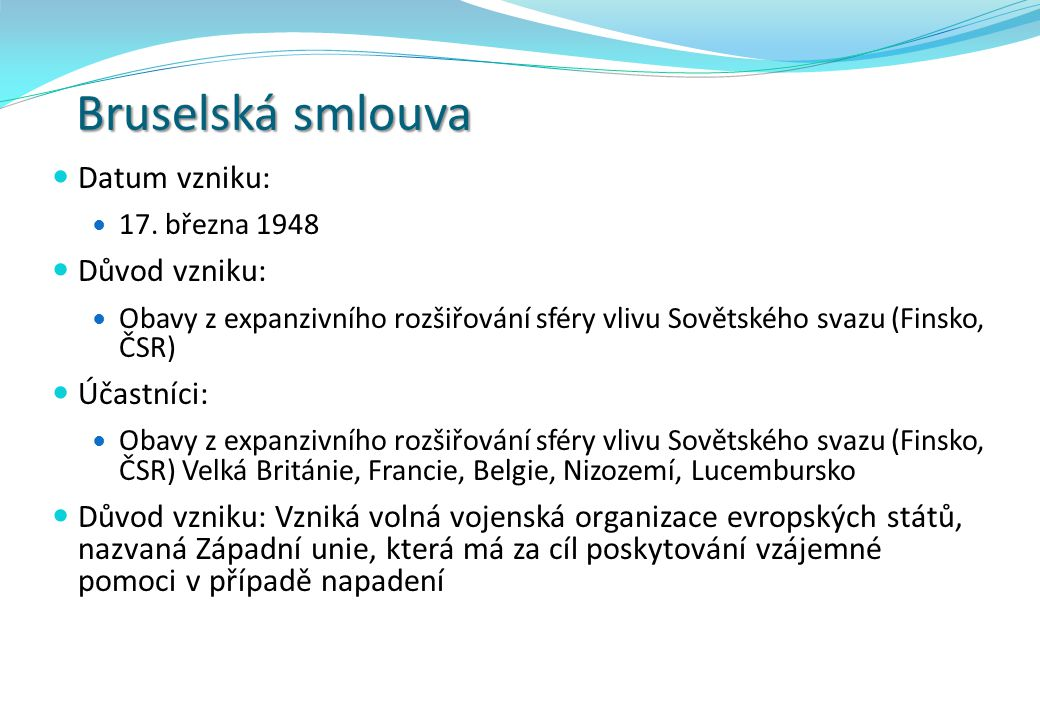 Bruselská smlouva Datum vzniku: Důvod vzniku: Účastníci: