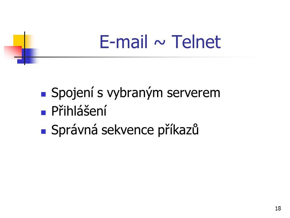 E-mail ~ Telnet Spojení s vybraným serverem Přihlášení