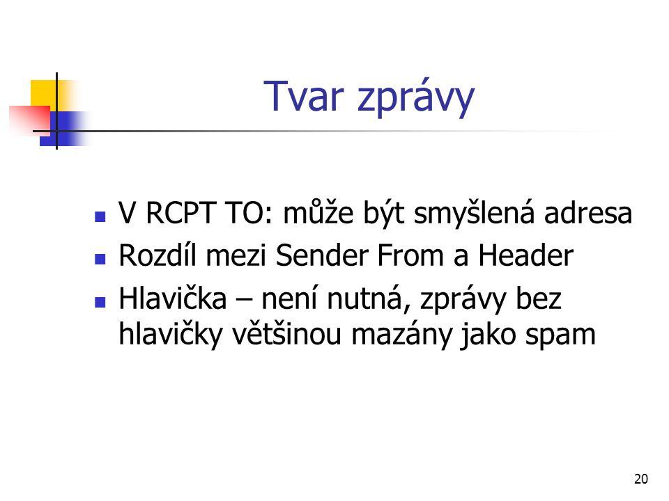 Tvar zprávy V RCPT TO: může být smyšlená adresa