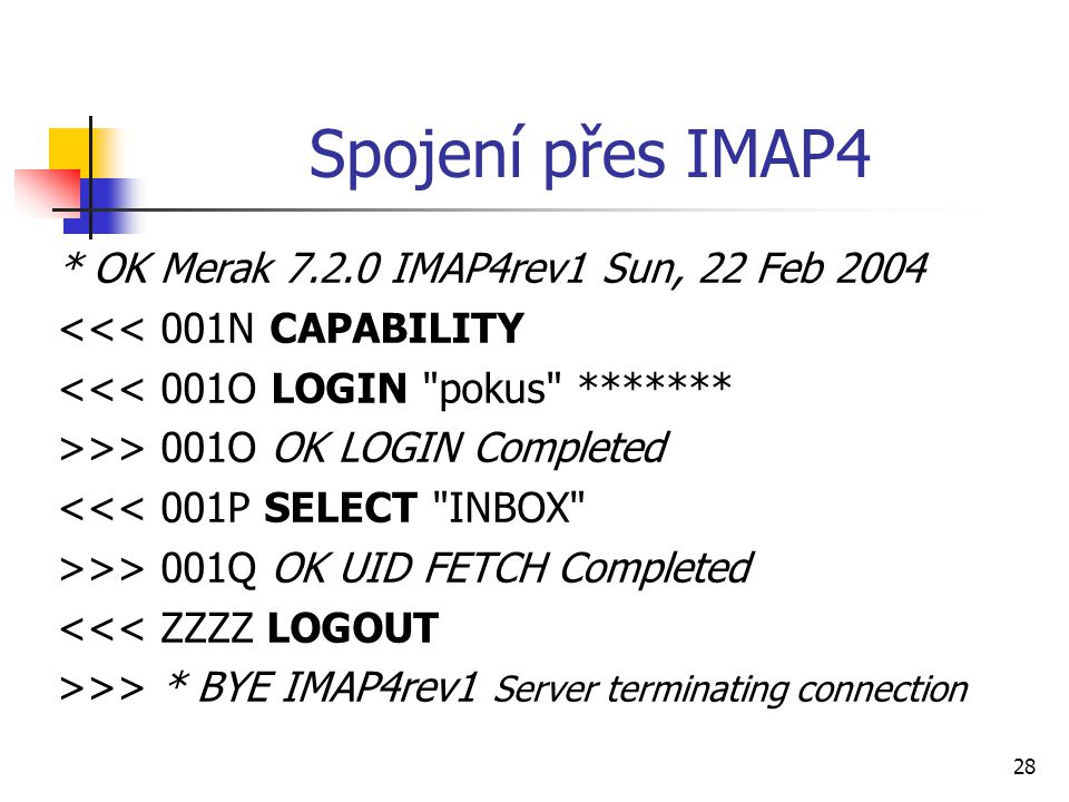 Spojení přes IMAP4 * OK Merak 7.2.0 IMAP4rev1 Sun, 22 Feb 2004
