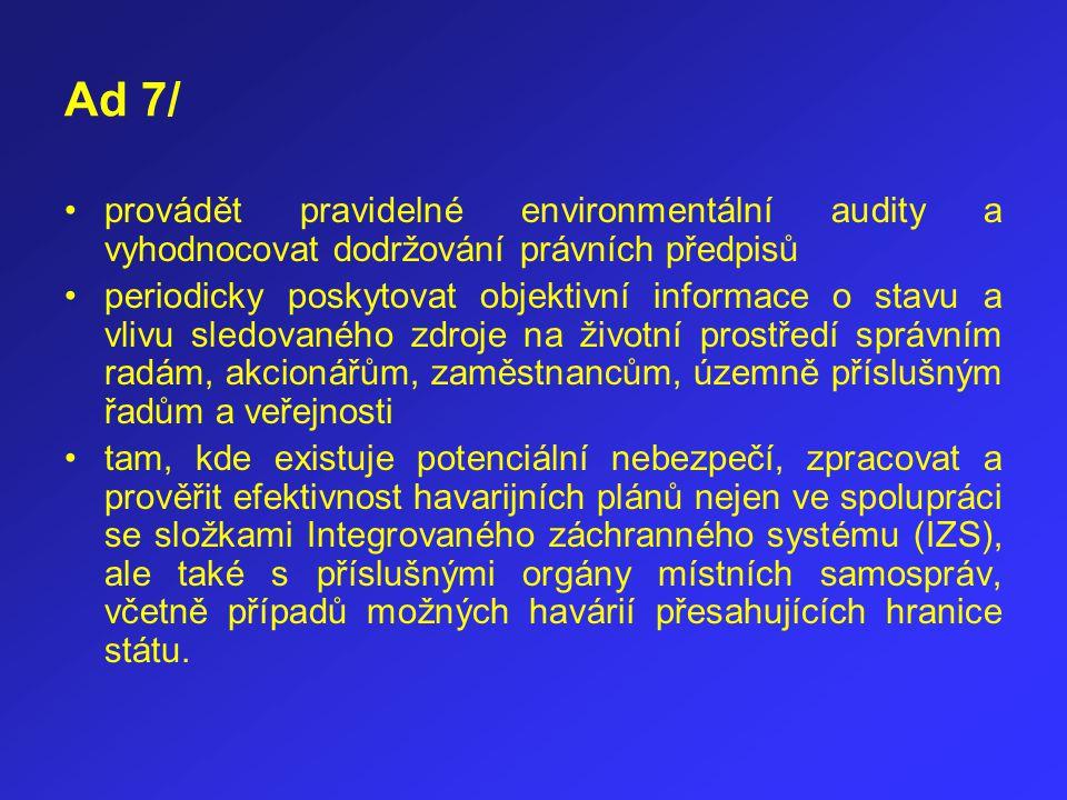 Ad 7/ provádět pravidelné environmentální audity a vyhodnocovat dodržování právních předpisů.
