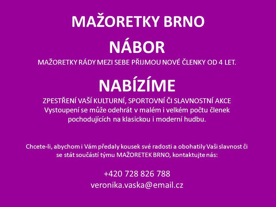 NÁBOR NABÍZÍME MAŽORETKY BRNO +420 728 826 788 veronika.vaska@email.cz