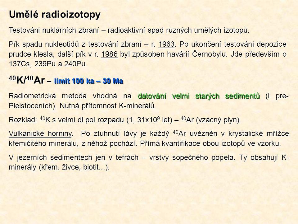 Umělé radioizotopy 40K/40Ar – limit 100 ka – 30 Ma