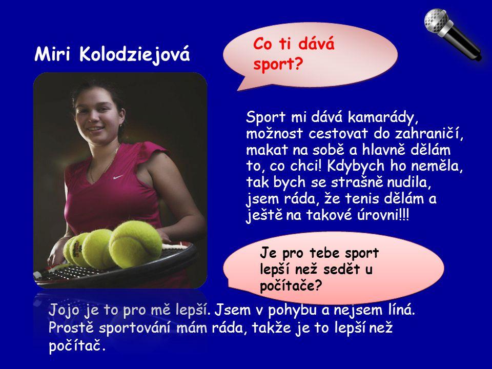 Miri Kolodziejová Co ti dává sport