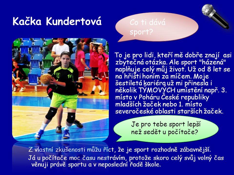 Kačka Kundertová Co ti dává sport