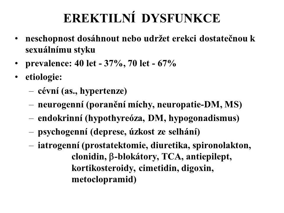 EREKTILNÍ DYSFUNKCE neschopnost dosáhnout nebo udržet erekci dostatečnou k sexuálnímu styku. prevalence: 40 let - 37%, 70 let - 67%