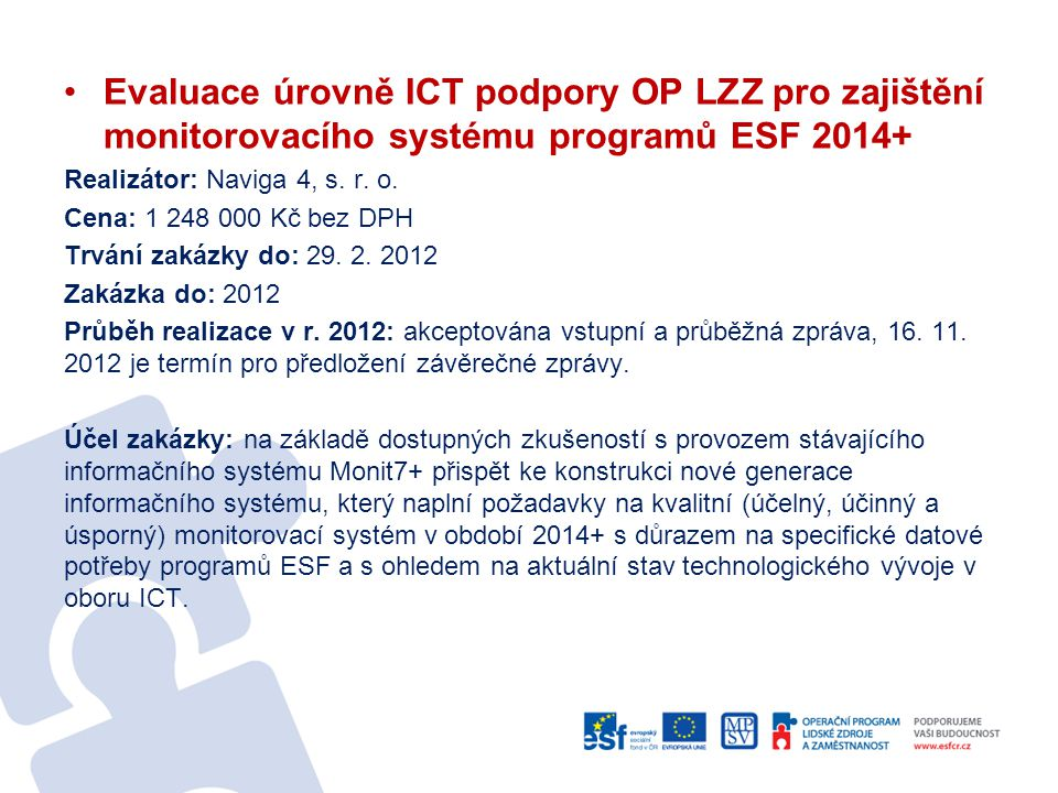 Evaluace úrovně ICT podpory OP LZZ pro zajištění monitorovacího systému programů ESF 2014+