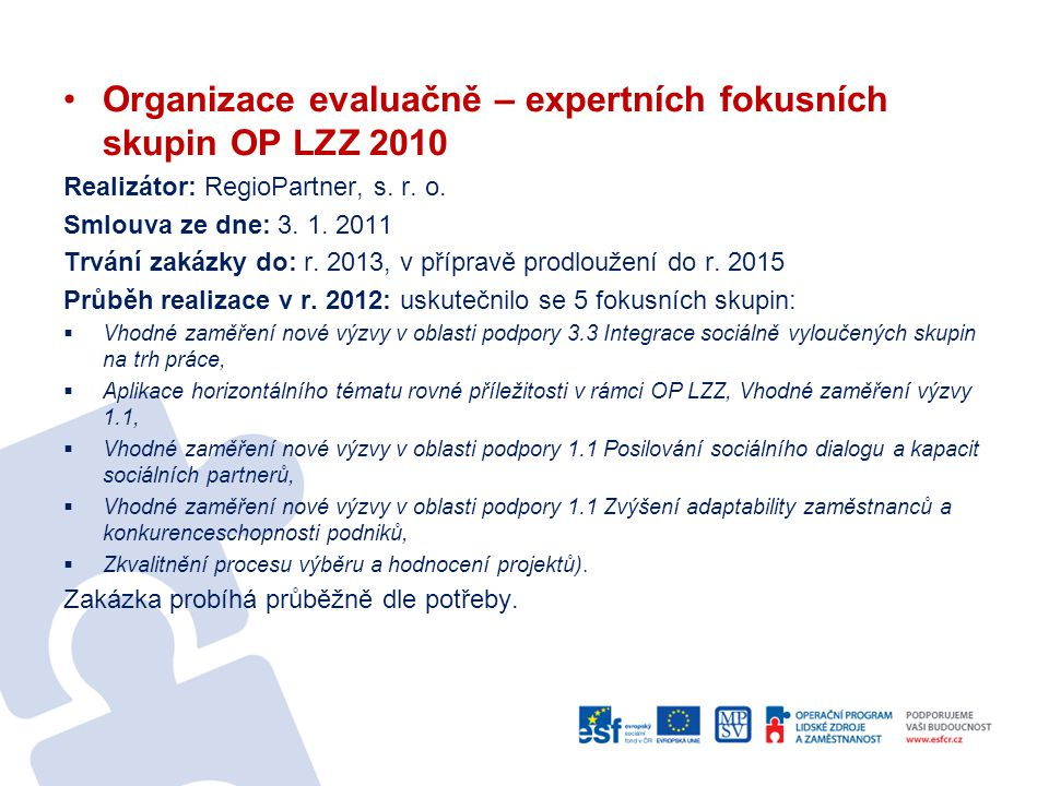Organizace evaluačně – expertních fokusních skupin OP LZZ 2010